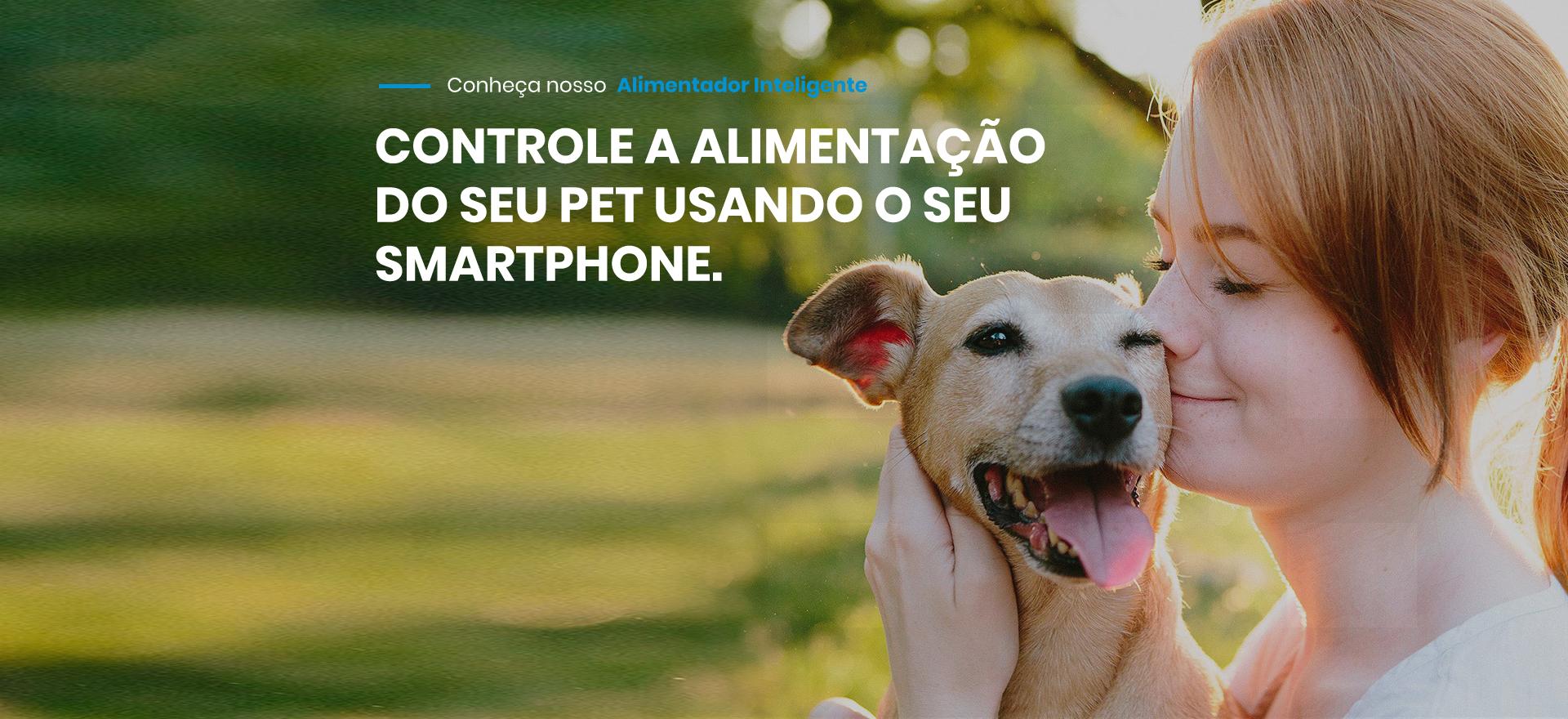 controle a alimentação do seu pet usando o seu smartphone.